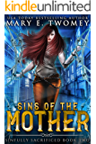 Sins of the Mother: A Paranormal Prison Romance (Sinfully Sacrificed Book 2)