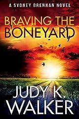 Braving the Boneyard: A Sydney Brennan Novel (Sydney Brennan Mysteries Book 5) Kindle Edition
