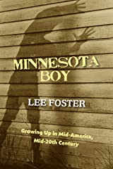 Minnesota Boy: Growing Up in Mid-America, Mid-20th Century Kindle Edition