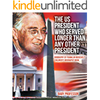 The US President Who Served Longer Than Any Other President - Biography of Franklin Roosevelt | Children's Biography Book