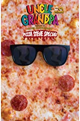 Uncle Grandpa: Pizza Steve Special #1 Kindle Edition