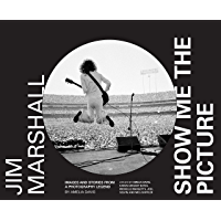 Jim Marshall: Show Me the Picture: Images and Stories from a Photography Legend book cover