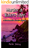 Murder at Waters Edge (Sand and Sea Hawaiian Mystery Book 6)