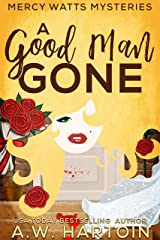 A Good Man Gone (Mercy Watts Mysteries Book 1) Kindle Edition