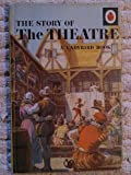 The Story of the Theatre (A Ladybird book)