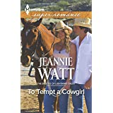 To Tempt a Cowgirl (The Brodys of Lightning Creek Book 1)