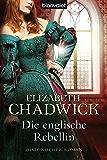 Die englische Rebellin: Historischer Roman