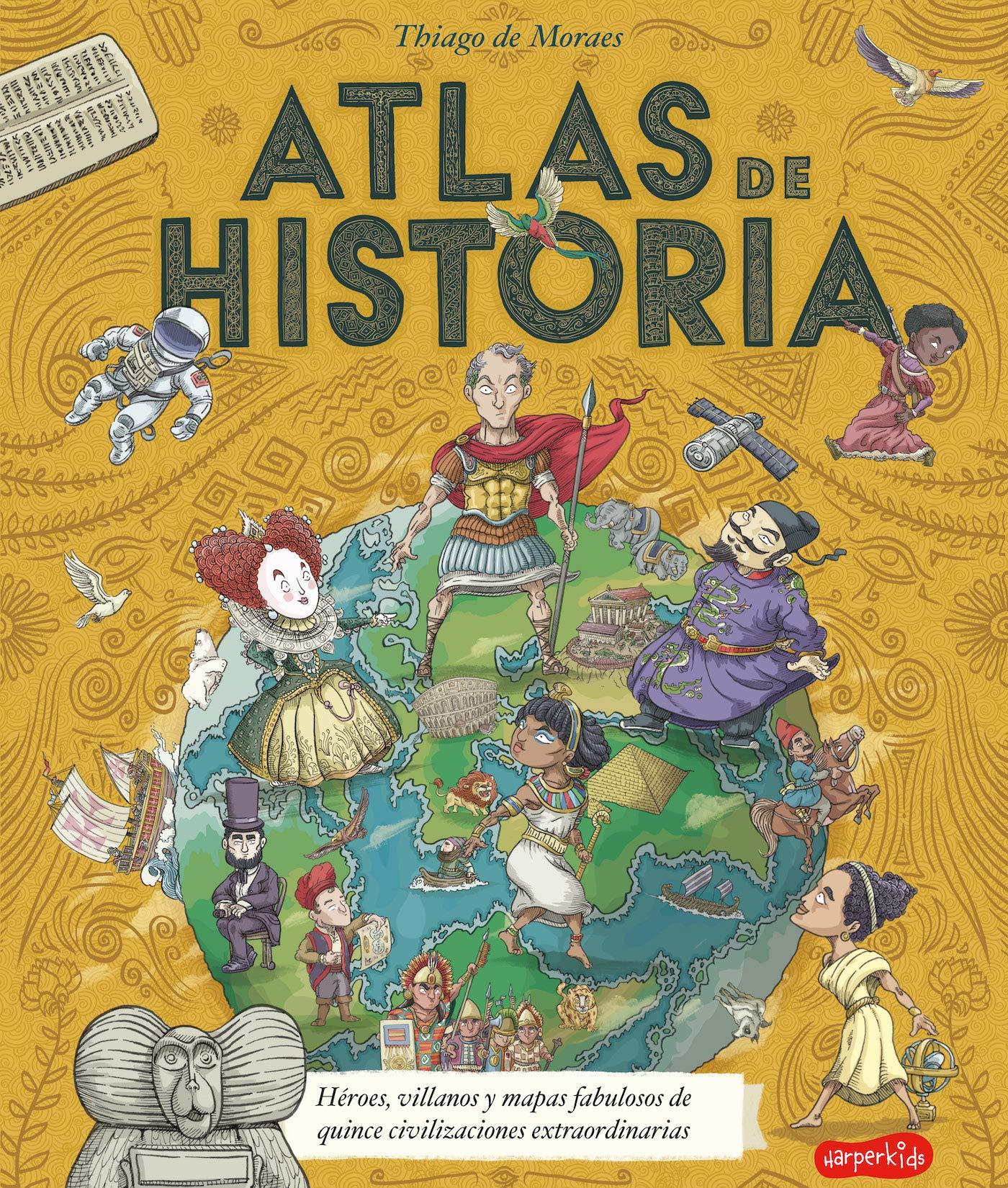 Atlas De Historia (HARPERKIDS): Amazon.es: De Moraes, Thiago, Fernández  Ordas, Sonia: Libros