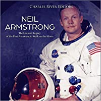 Neil Armstrong: The Life and Legacy of the First Astronaut to Walk on the Moon