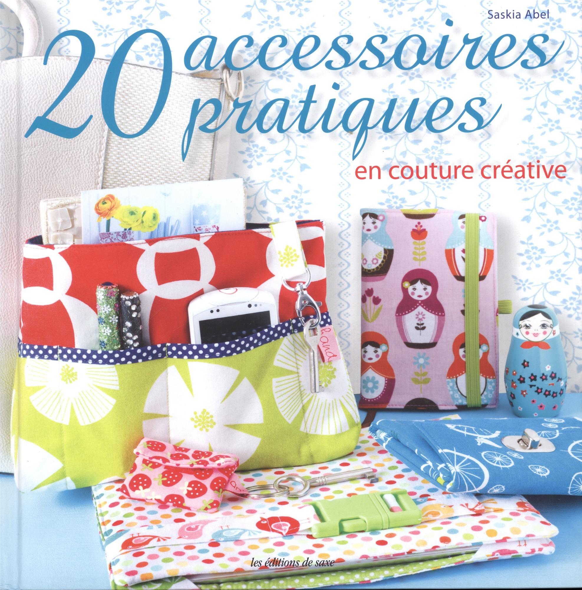 Amazon.fr - 20 accessoires pratiques en couture créative - Saskia Abel -  Livres