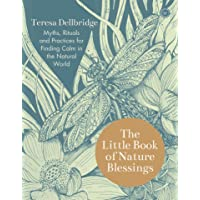 The Little Book of Nature Blessings: How to Find Inner Calm in the Natural World