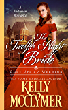 The Twelfth Night Bride (Once Upon a Wedding Book 7)