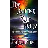 The Journey is Our Home (Colorado Chapters Book 3)