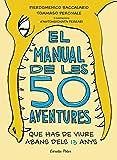 El manual de les 50 aventures que has de viure abans dels 13 anys: Ilustracions d'Antongionata Ferrari (Llibres d'entreteniment)