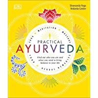 Practical Ayurveda: Find Out Who You Are and What You Need to Bring Balance to Your...