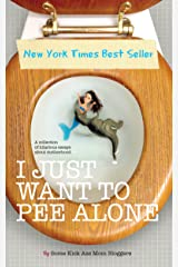 I Just Want to Pee Alone Kindle Edition