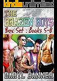 The Brazen Boys Series Box Set Books 5-8 (M/M Romance)