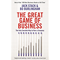 The Great Game of Business: The Only Sensible Way to Run a Company (English Edition)