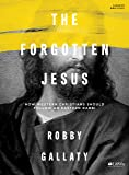 The Forgotten Jesus - Bible Study Book
