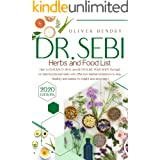 Dr. Sebi Herbs and Food List: How to Naturally Heal and Revitalize your Body through Dr. Sebi Nutritional Guide with Effectiv