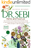 Dr. Sebi Herbs and Food List: How to Naturally Heal and Revitalize your Body through Dr. Sebi Nutritional Guide with…