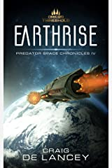 Earthrise: Predator Space Chronicles IV Kindle Edition