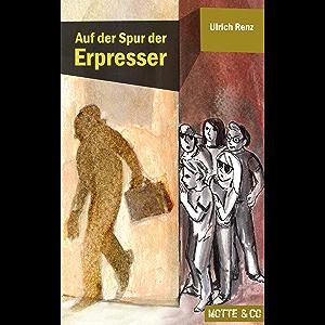 Motte und Co Band 1: Auf der Spur der Erpresser: Motte & Co 01 (German Edition)