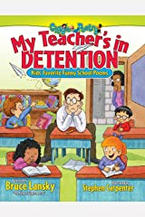 My Teacher's In Detention: Kid's Favorite Funny School Poems (Giggle Poetry) Kindle Edition