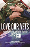 Love Our Vets: Restoring Hope for Families of Veterans with PTSD: 2nd Edition
