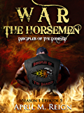 War: The Horsemen (A Vampire Biker Novel Series) Season 1 Episode 5 (Disciples of the Damned)