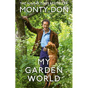My Garden World: The Sunday Times bestseller of the natural year