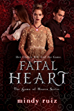 Fatal Heart (The Game of Hearts Book 3)