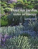 Pour un jardin sans arrosage