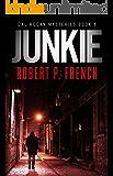 Junkie (Cal Rogan Mysteries Book 1)