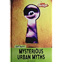 Mysterious Urban Myths (Out There...?)