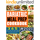 Bariatric Meal Prep Cookbook #2021: 365 Days of Simple, Easy & Delicious Recipes to Eat Well, Reset Your Body and…