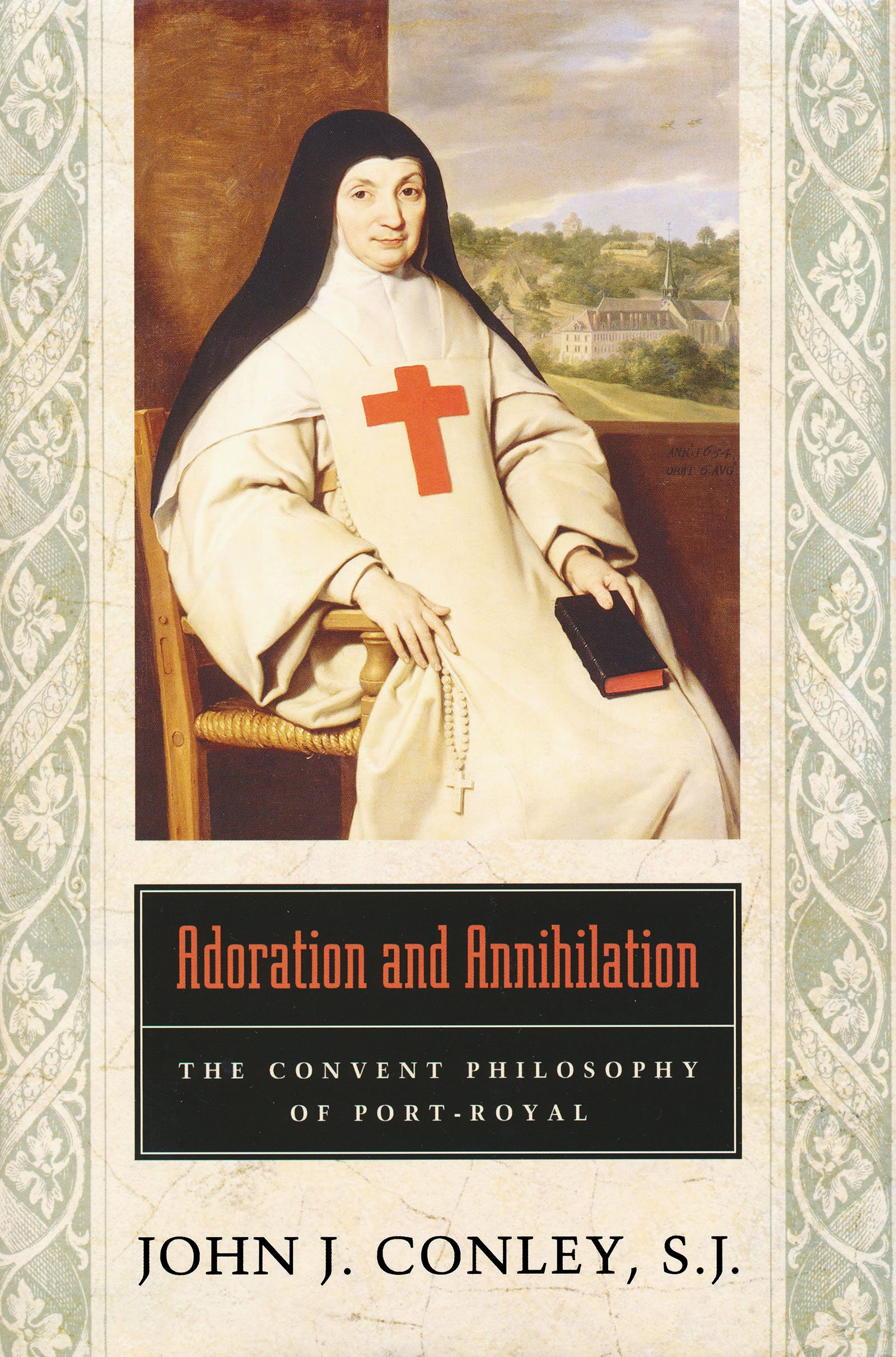 Adoration and Annihilation: The Convent Philosophy of Port-Royal ebook