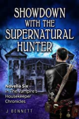 Showdown with the Supernatural Hunter: The Vampire's Housekeeper Chronicles Kindle Edition
