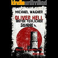Oliver Hell - Unter tödlicher Sonne (Bonn - Krimi: Oliver Hells zwölfter Fall)