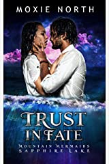 Trust in Fate: Mountain Mermaids (Sapphire Lake) Kindle Edition