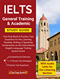 IELTS General Training & Academic Study Guide: Test Prep Book & Practice Test Questions for the International English Language Testing System Exam