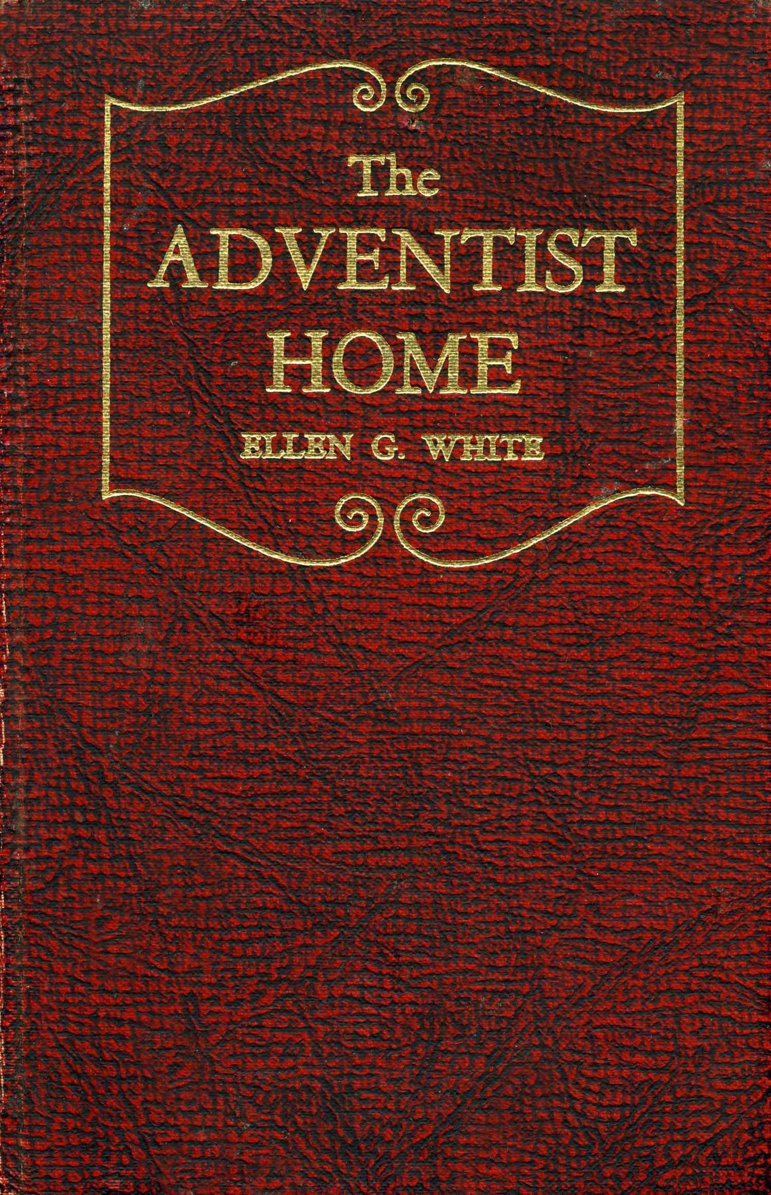 The Adventist Home, Ellen G. White