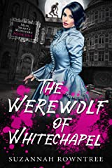 The Werewolf of Whitechapel (Miss Sharp's Monsters Book 1) Kindle Edition