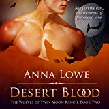 Desert Blood: The Wolves of Twin Moon Ranch, Book 2