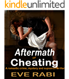 Aftermath of Cheating - A wild fling with a mysterious and sexy stranger, turns out to be one fatal mistake : A humorous…