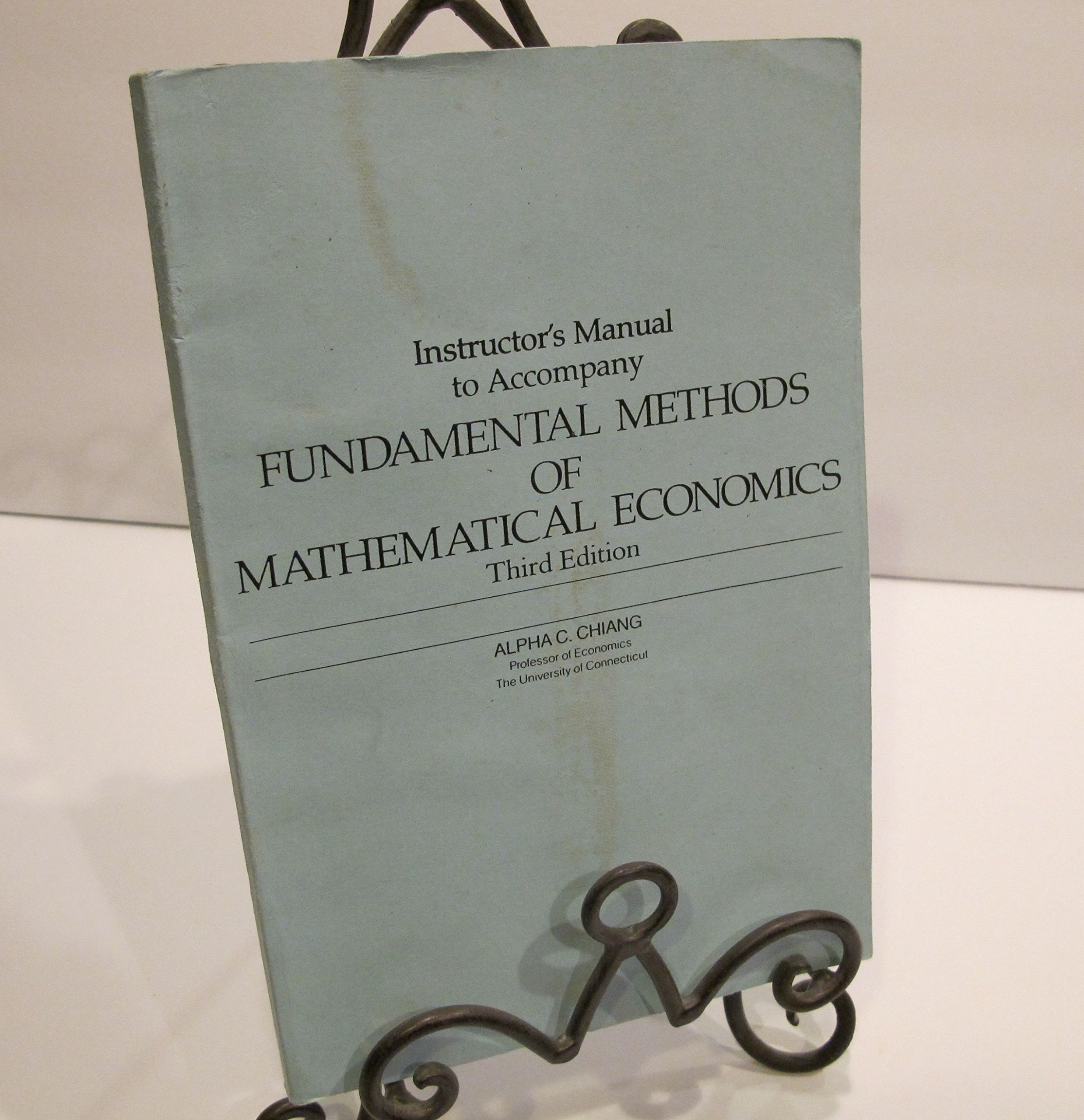 Fundamental Methods of Mathematical Economics: Instructor's Manual by Alpha  Chiang (1984-11-01): Alpha Chiang;: Amazon.com: Books