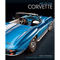 Leffingwell, R: Art of the Corvette: Photographic Legacy of America's Original Sports Car