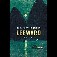 Leeward : A Memoir