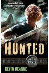 Hunted: The Iron Druid Chronicles Kindle Edition