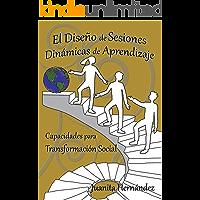 El Diseño de Sesiones Dinámicas de Aprendizaje (Educación Transformadora nº 1)